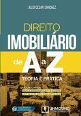 Direito Imobiliário de A a Z: Teoria e Prática