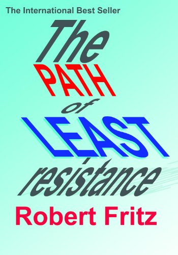 Path of Least Resistance, The - Kindle Book - Kindle eBook by [Robert Fritz]