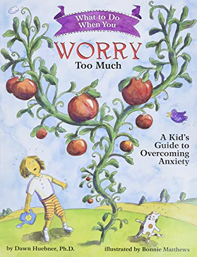 What to Do When You Worry Too Much: A Kid's Guide to...