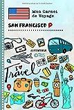 San Francisco Carnet de Voyage: Journal de bord avec guide pour enfants. Livre de suivis des enregistrements pour...