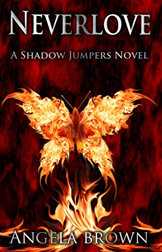 Neverlove (Shadow Jumpers Book 1) by [Angela Brown]