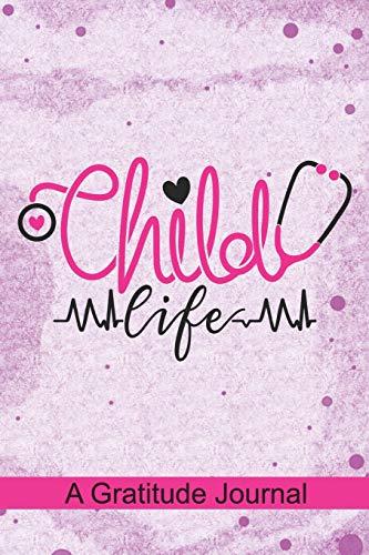 Child Life - A Gratitude Journal: Beautiful Gratitude...