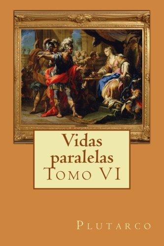 Vidas paralelas: Tomo VI: Volume 6