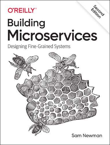 Building Microservices Second edition: Designing Fine-Grained Systems