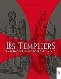 Les Templiers : Patrimoine et Histoire de A à Z