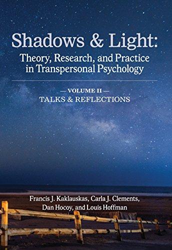 Shadows & Light - Volume 2 (Talks & Reflections): Theory,...