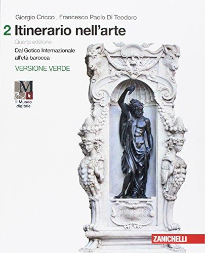 Dal Gotico Internazionale all'età barocca. Per le Scuole superiori. Con Contenuto digitale:...