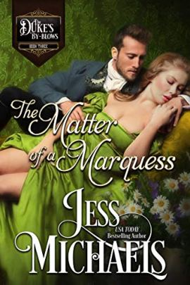 The Matter of a Marquess (The Duke's By-Blows Book 3) by [Jess Michaels]