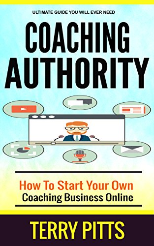 Amazon.com: Coaching Authority: How To Start Your Own Coaching ...