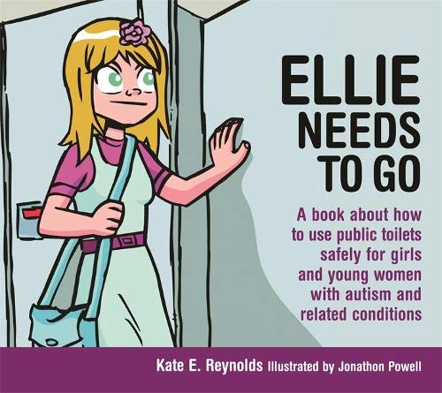 Ellie Needs to Go: A book about how to use public toilets safely for girls and young women with auti