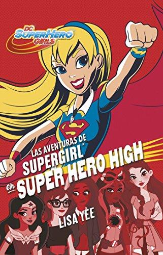 Las Aventuras de Supergirl En Super Hero High / Supergirl at Super Hero High (DC Super Hero Girls)