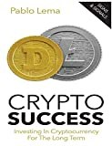 Crypto Success: Investing in Cryptocurrency for the Long Term