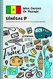 Senegal Carnet de Voyage: Journal de bord avec guide pour enfants. Livre de...