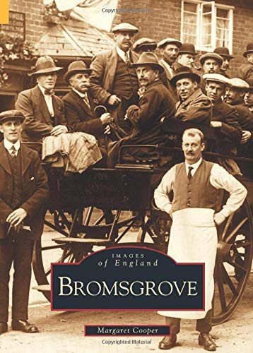 Bromsgrove (Images of England) (Archive Photographs)