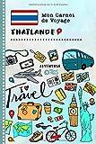 Thailande Carnet de Voyage: Journal de bord avec guide pour enfants. Livre de suivis des enregistrements pour...