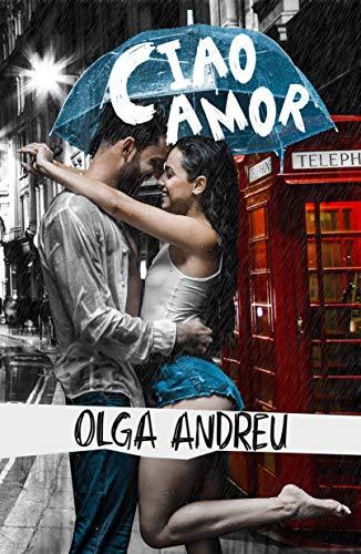 CIAO AMOR de Olga Andreu