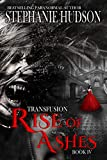 Rise Of Ashes (Transfusion Book 4)