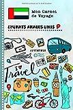 Emirats Arabes Unis Carnet de Voyage: Journal de bord avec guide pour...