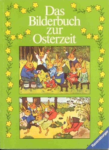Das Bilderbuch zur Osterzeit (Ravensburger Ringelfant)