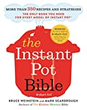 The Instant Pot Bible: More than 350 Recipes and Strategies: The Only Book You Need for Every Model...