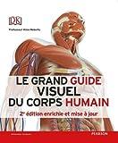 LE GRAND GUIDE VISUEL DU CORPS HUMAIN 2e ED