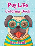 Pug Life Coloring Book By Bee Book: 20 Unique Images And 2 Copies of Every Image. Makes the Perfect Gift For Everyone.