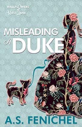 Misleading a Duke: A Thrilling Historical Regency Romance Book (The Wallflowers of West Lane 2) by [A.S. Fenichel]