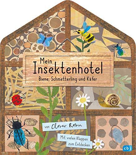 Mein Insektenhotel - Biene, Schmetterling und Käfer: Mit vielen Klappen zum Entdecken für Kinder ab 3 Jahren (Die Mein Naturbuch-Reihe, Band 2)