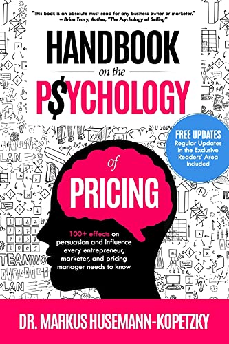 Handbook on the Psychology of Pricing: 100+ effects on...