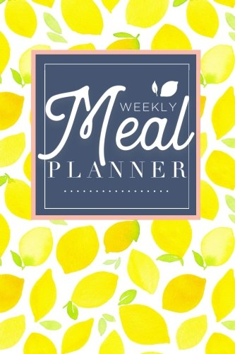 Meal Planner: Track And Plan Your Meals Weekly (52 Week Food...