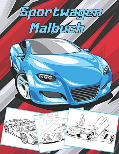 Sportwagen Malbuch: Supercar Malbuch für Kinder und Erwachsene | Super Geschenk für Autofans