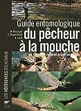 Guide entomologique du pêcheur à la mouche. de l'insecte naturel à son imitation