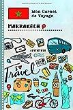 Marrakech Carnet de Voyage: Journal de bord avec guide pour enfants. Livre...