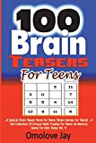 100  Brain Teasers  For Teens: A Special Brain Teaser Book for Teens (Brain Games for Teens) – A 100 Collection of Unique Math Puzzles for Teens as ... Puzzles and Logic Problems Series) (Volume 1)