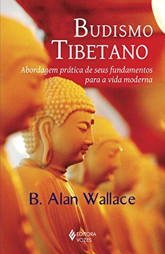 Budismo tibetano: Abordagem prática de seus fundamentos para a vida moderna