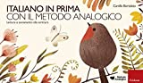 NUOVO ERICKSON 97888590-1170-5 ITALIANO IN PRIMA ITALIANO IN PRIMA CON IL METODO ANALOGICO