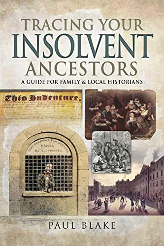 Tracing Your Insolvent Ancestors: A Guide for Family Historians (Tracing Your Ancestors)