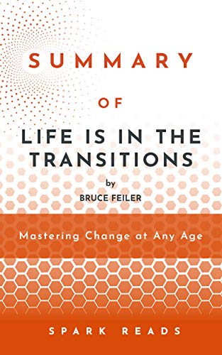 Summary of Life is in the Transitions by Bruce Feiler:...