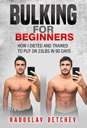 Bulking For Beginners: How I Dieted & Trained to Put on 23lbs in 90 Days
