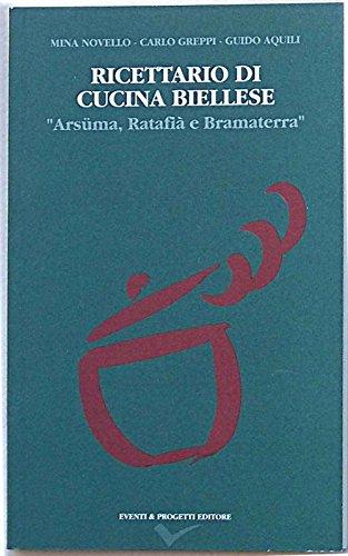 Ricettario di cucina biellese. 'Arsuma, Ratafi e Bramaterra'.