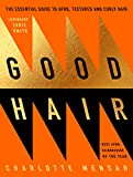 Good Hair: The Essential Guide to Afro, Textured and Curly Hair