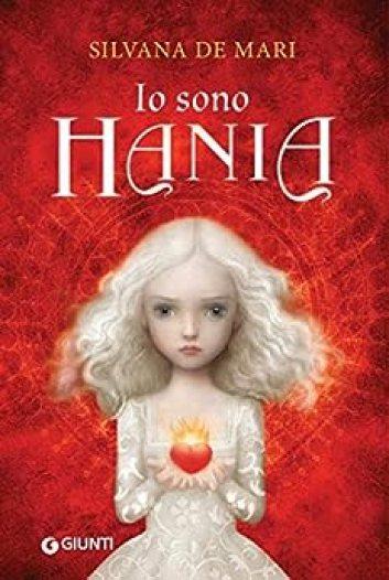 Io sono Hania (La trilogia di Hania Vol. 3) di [De Mari Silvana]