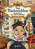 Das Bücherschloss - Das Geheimnis der magischen Bibliothek: Zauberhaftes Kinderbuch für Mädchen und Jungen ab 8 Jahre