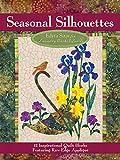 Seasonal Silhouettes: 12 Inspirational Quilt Blocks Featuring Raw Edge Applique (Landauer) Gorgeous...
