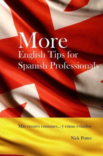 More English Tips for Spanish Professionals: Más errores comunes... y cómo evitarlos: Volume 2