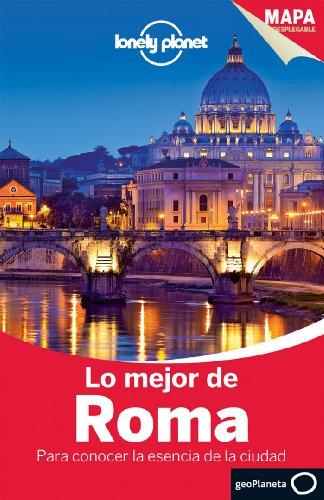 Lo mejor de Roma 2: Para conocer la esencia de la ciudad (Guías Lo mejor de Ciudad Lonely Planet) [