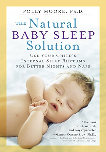 The Natural Baby Sleep Solution: Use Your Child's Internal...