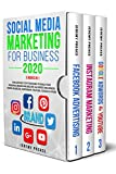 SOCIAL MEDIA MARKETING FOR BUSINESS 2020 : 3 BOOKS IN 1: The ultimate top strategies to build your personal brand and become an expert influencer using Facebook, Instagram, YouTube, Google & more