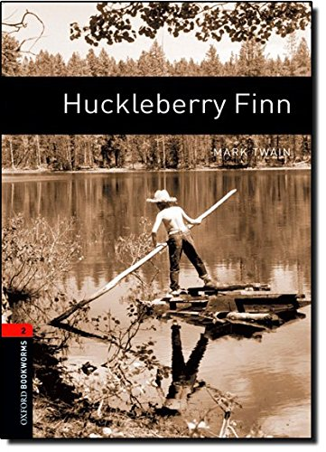 Oxford Bookworms Library: Level 2:: Huckleberry Finn: 700 Headwords (Oxford Bookworms ELT)