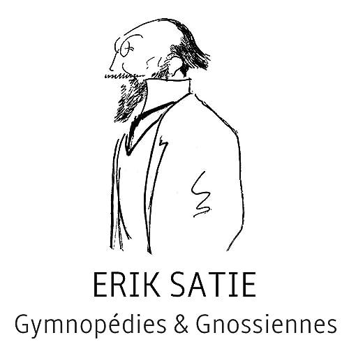 Erik satie : gymnopédies & gnossiennes de Erik Satie sur Amazon Music - Amazon.fr